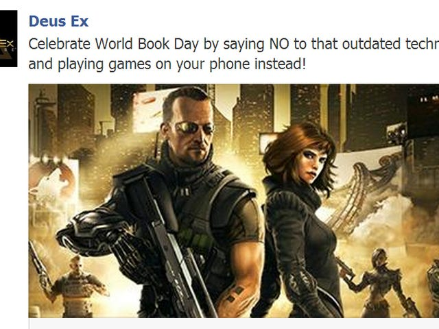 Deus Ex Facebook Page's World Book Day Message: Don't Read Books