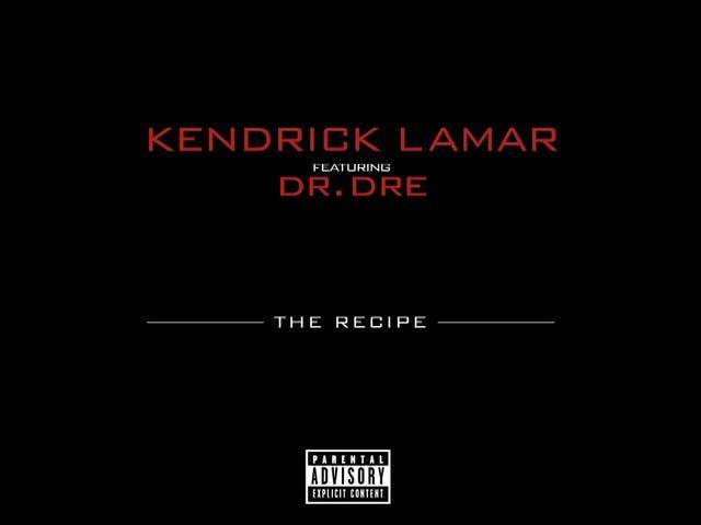 Track: The Recipe | Artist: Kendrick Lamar, Dr