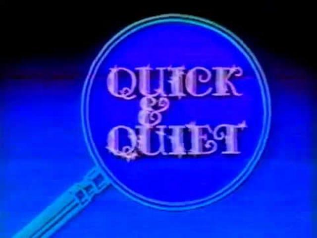 Quick & Quiet