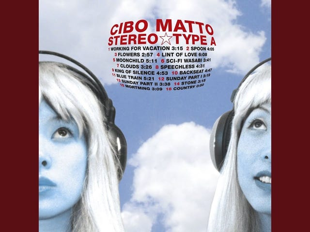Track: Working for Vacation | Artist: Cibo Matto | Album: Stereo Type A