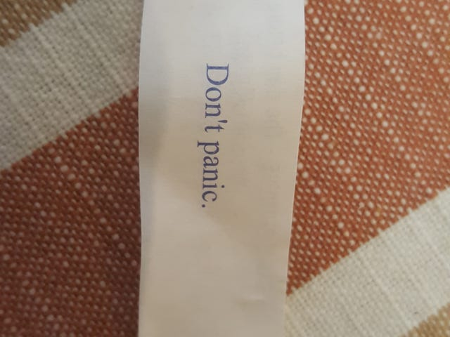 Ok, so I just ate a fortune cookie, and my fortune was written in large, friendly letters...