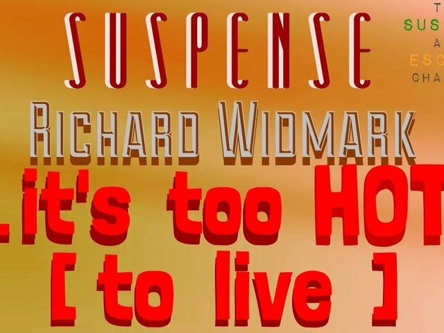 Suspense - Too Hot to Live