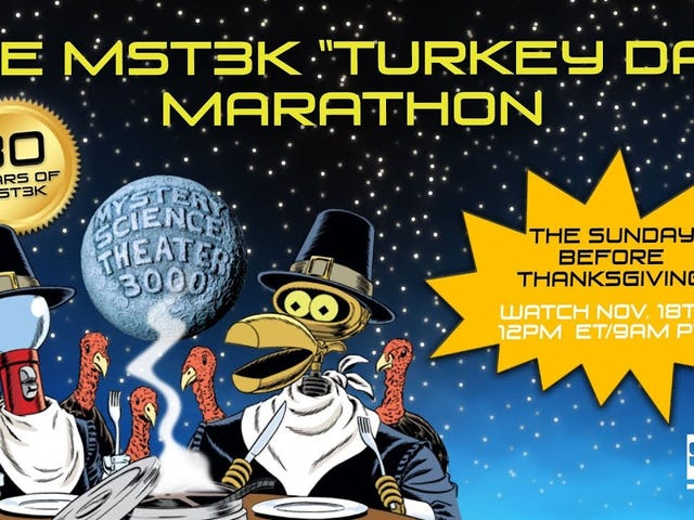 Reminder: MST3K Turkey Day IN PROGRESS