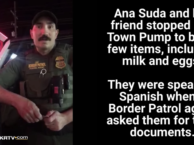 Watch: Montana Border Patrol Agent Admits to Detaining 2 US Citizens at Gas Station Because They Were SpeakingSpanish