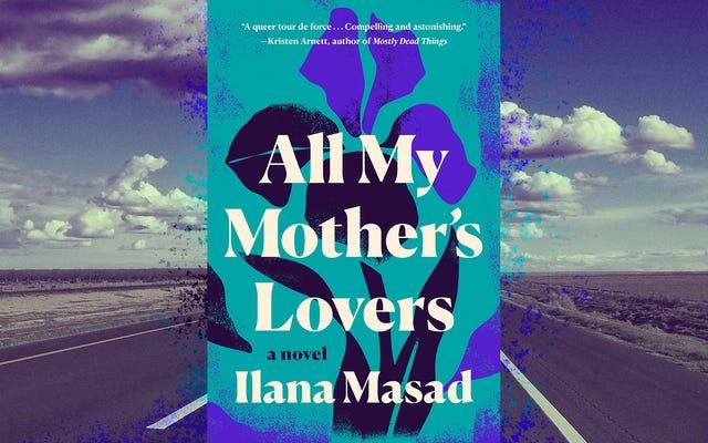 Una mujer hace un viaje por carretera al pasado en el complejo retrato familiar All My Mother's Lovers