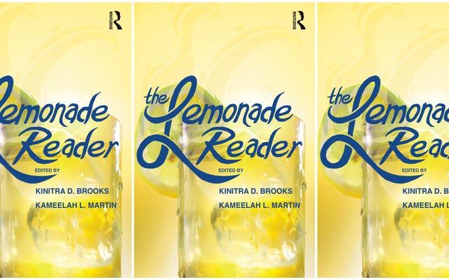 Горькое, сладкое и книга: плодотворная работа Бейонсе входит в литературный канон с The Lemonade Reader