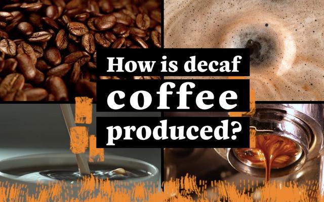 カフェイン抜きのコーヒーはどのように作られていますか?