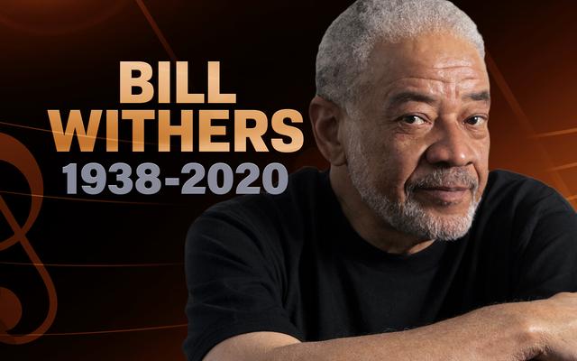 Ain't No Sunshine: Bill Withers est mort à 81 ans