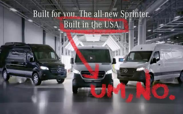 Mercedes-Benz est forcée d'arrêter de dire que le Sprinter Van a été `` construit aux États-Unis '' parce que ce n'est vraiment pas le cas