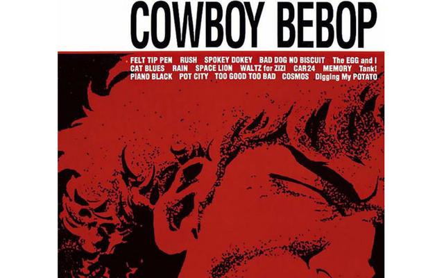 Les bandes originales de Cowboy Bebop viennent de frapper Spotify alors excusez-moi pendant que je panique