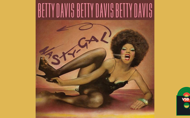 28 Days of Album Cover Blackness With VSB、Day 5:Betty Davis'Nasty Gal(1975)
