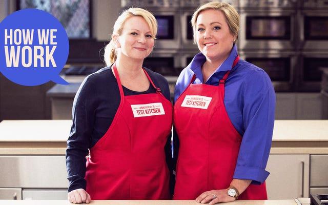 私たちはジュリア・コリン・デイヴィソンとブリジット・ランカスター、アメリカのテストキッチンのホストであり、これが私たちの働き方です