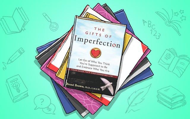 Karunia Ketidaksempurnaan Ingin Anda Melepaskan Siapa Anda 'Seharusnya' Menjadi