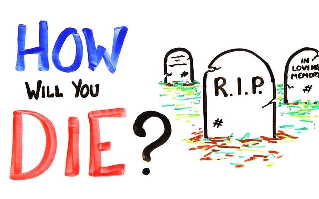 科学によると、あなたが死ぬ可能性が最も高い方法