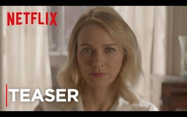 ナオミ・ワッツは、Netflixのジプシーのメロドラマ的でセクシーで危険なセラピストです