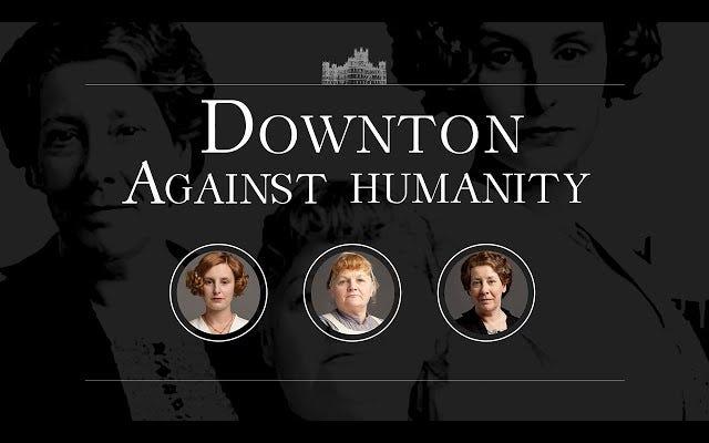 「ビッチスラップ:」人類に対するダウントンアビープレイカードの女性
