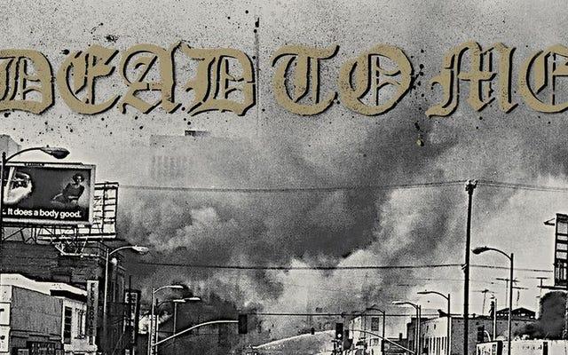 Dead To Meは、悲惨な「I Wanna DieInLosAngeles」への依存症に取り組んでいます