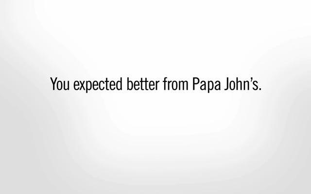 Papa John's(The Pizza)は、Papa John(The Guy)が何をしたかについて非常に申し訳ありません