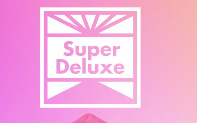 Super Deluxe đã chết, một lần nữa