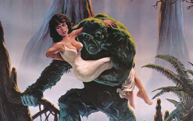 Swamp Thing's coming, hide your heart girl