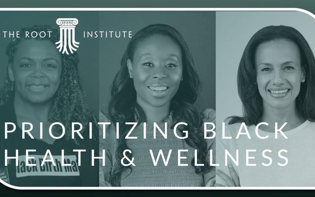 私たちのコミュニティの健康は黒人女性から始まります:計画された親子関係のアレクシス・マッギル・ジョンソン、ジョイア・クレア・ペリー博士、およびEHEヘルスのジョイアルティマーレがルートインスティテュートに参加します