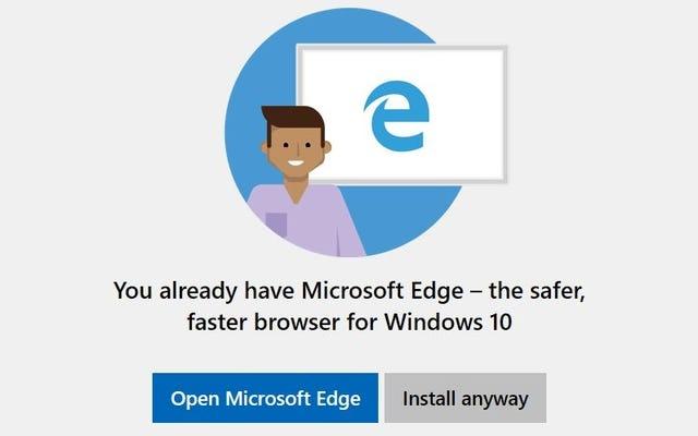 Windows 10でChromeまたはFirefoxをインストールしないように指示された場合は、無視してください