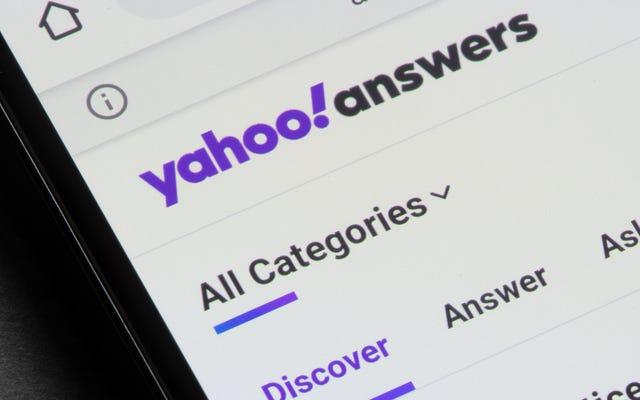 Yahoo Answers nous a montré exactement comment ne pas rechercher des conseils en ligne