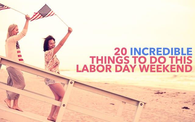 20 unglaubliche Dinge, die man an diesem Labor Day Weekend unternehmen kann