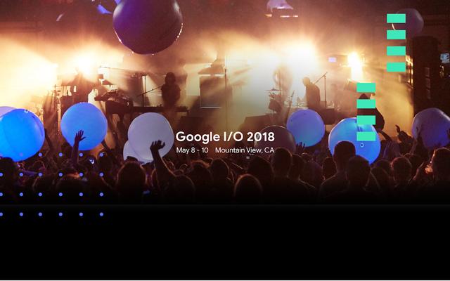 2018 Google I / O基調講演をここでライブでご覧ください