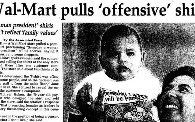 1995年、ウォルマートは「いつか女性が大統領になる」と約束したTシャツを引っ張るのに苦労しました。