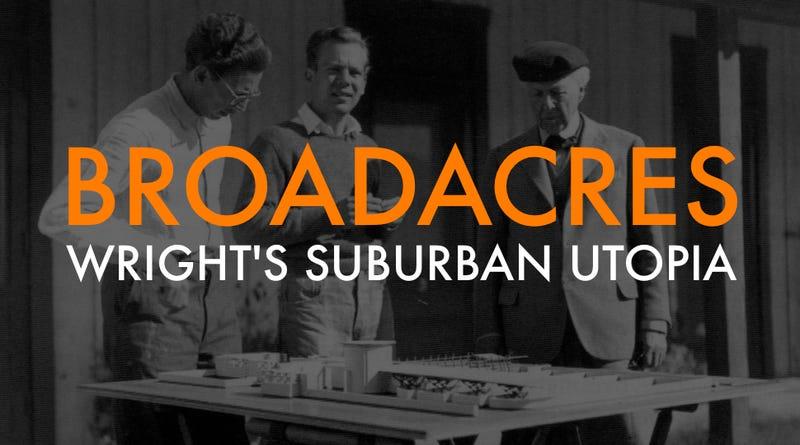 Illustration for article titled Broadacre City: Frank Lloyd Wright's Unbuilt Suburban Utopia