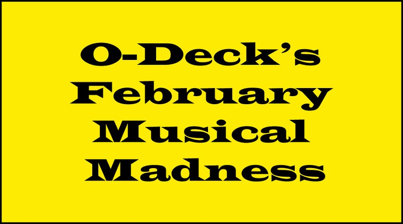 Illustration for article titled O-Deck February Musical Madness