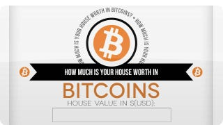 Illustration for article titled How Much Is Your House Worth In Bitcoins?