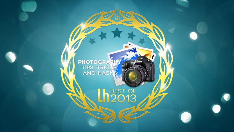 Most Popular Photography Tips, Tricks, and Hacks of 2013