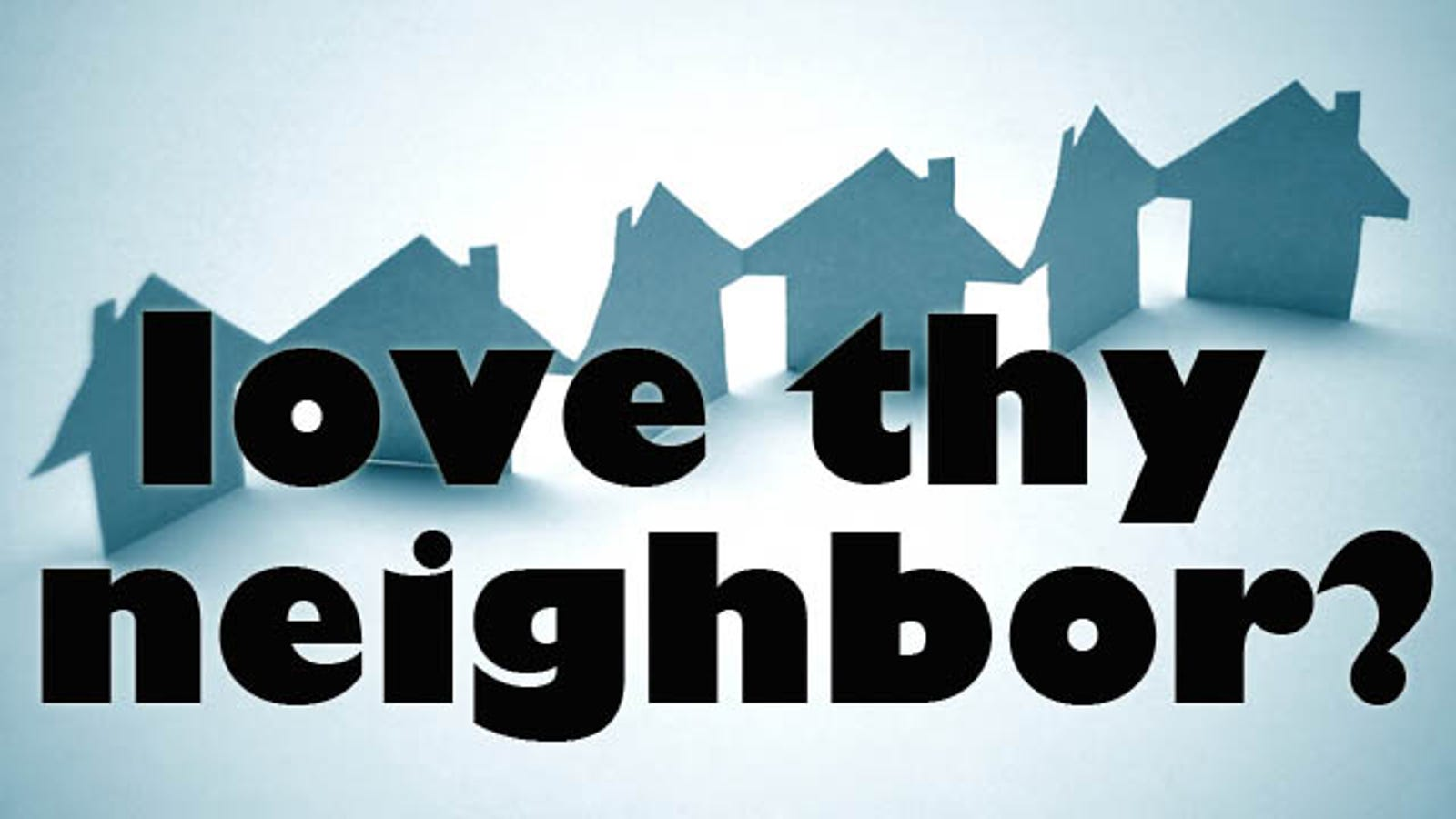 How To Get Along With Your Neighbors