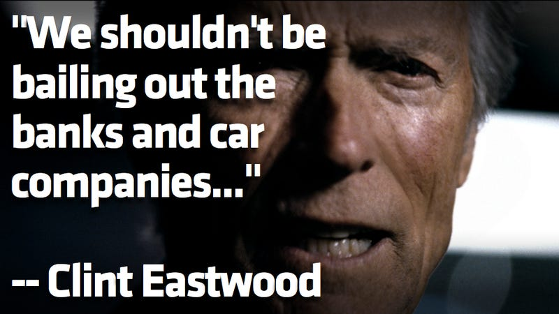 Illustration for article titled Clint Eastwood Doesn't Think We Should Bail Out Car Companies Like Chrysler