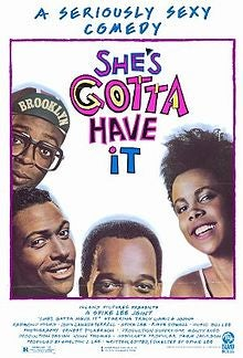 She's Gotta Have It film posterWikipedia