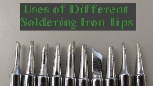 when to use each different type of soldering tip. Black Bedroom Furniture Sets. Home Design Ideas