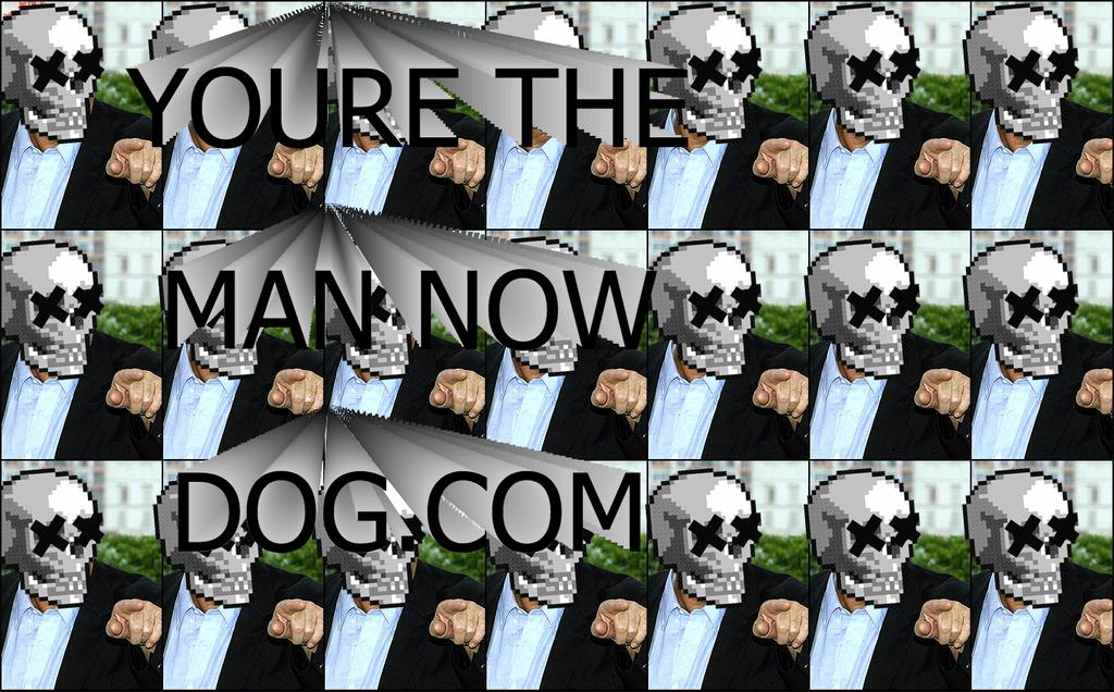 internet-culture max-goldberg memes youre-the-man-now-dog ytmnd