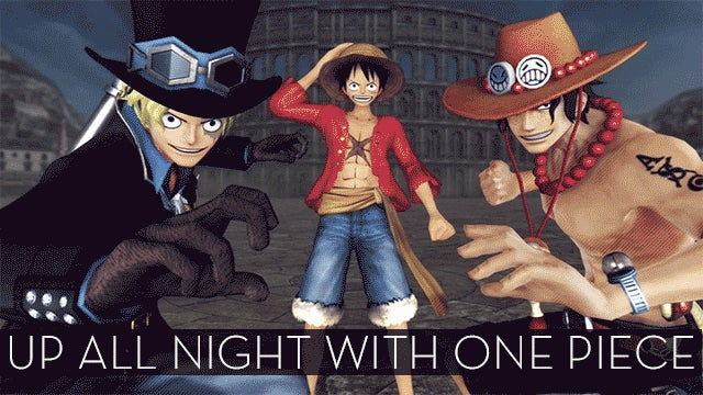 The Up All Night Stream Plays One Piece Pirate Warriors 3 (Stream Over)