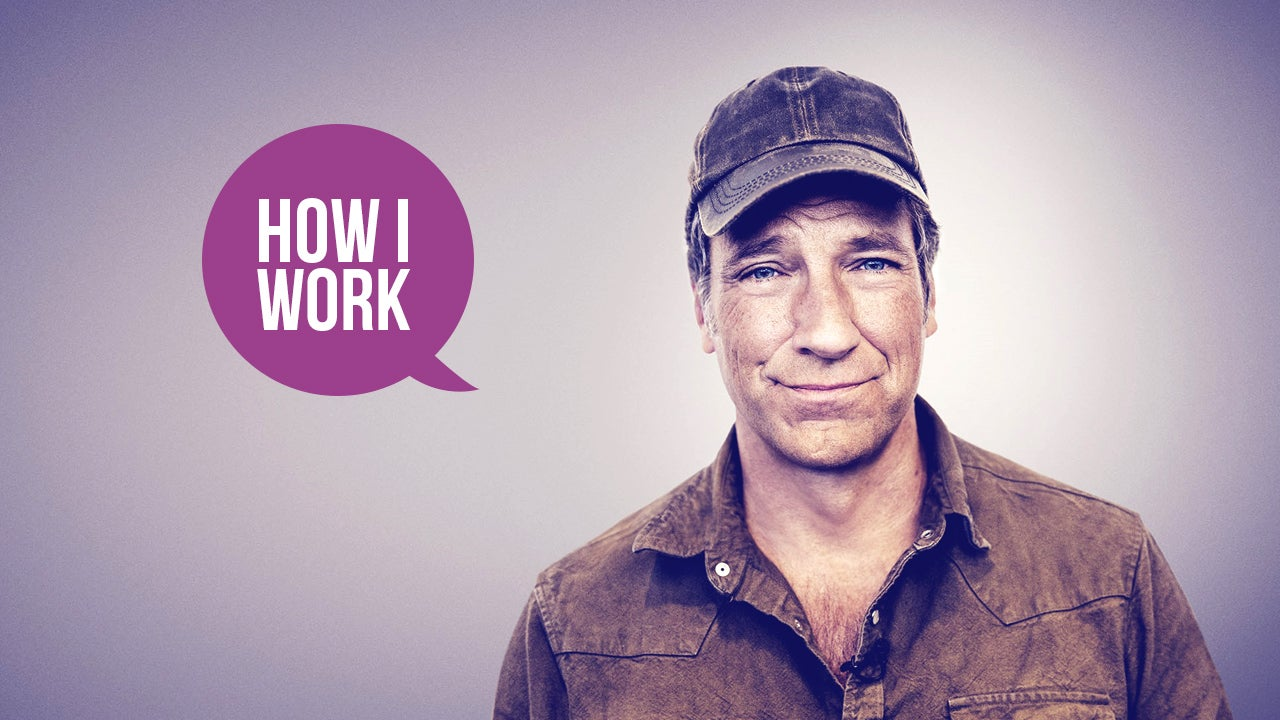 I'm Mike Rowe, Host of Somebody's Gotta Do It, and This Is How I Work