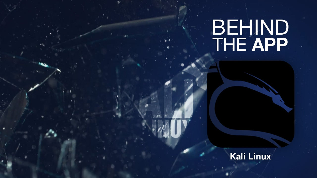 Behind The App: The Story Of Kali Linux