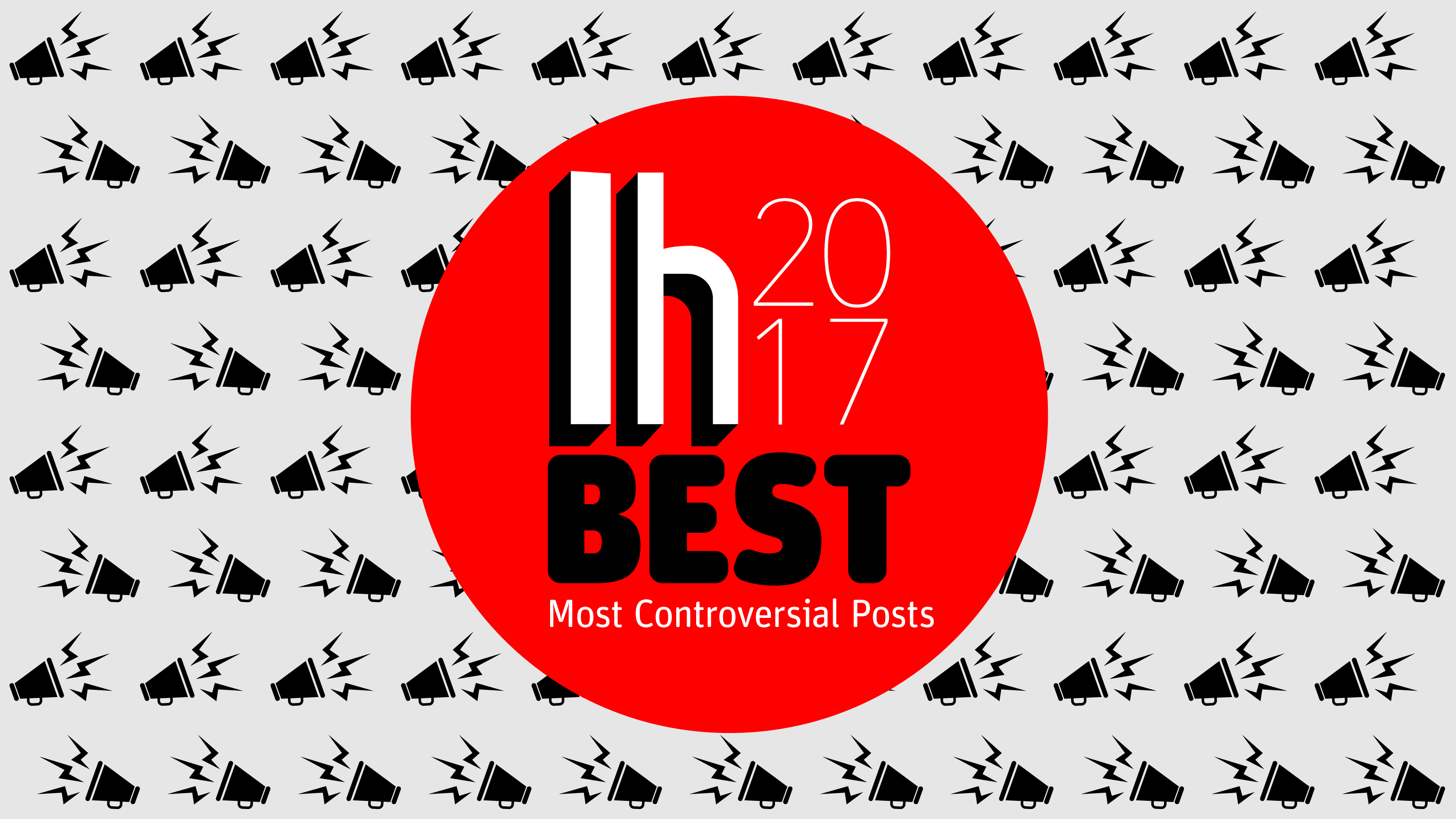 The Most Controversial Posts Of 2017