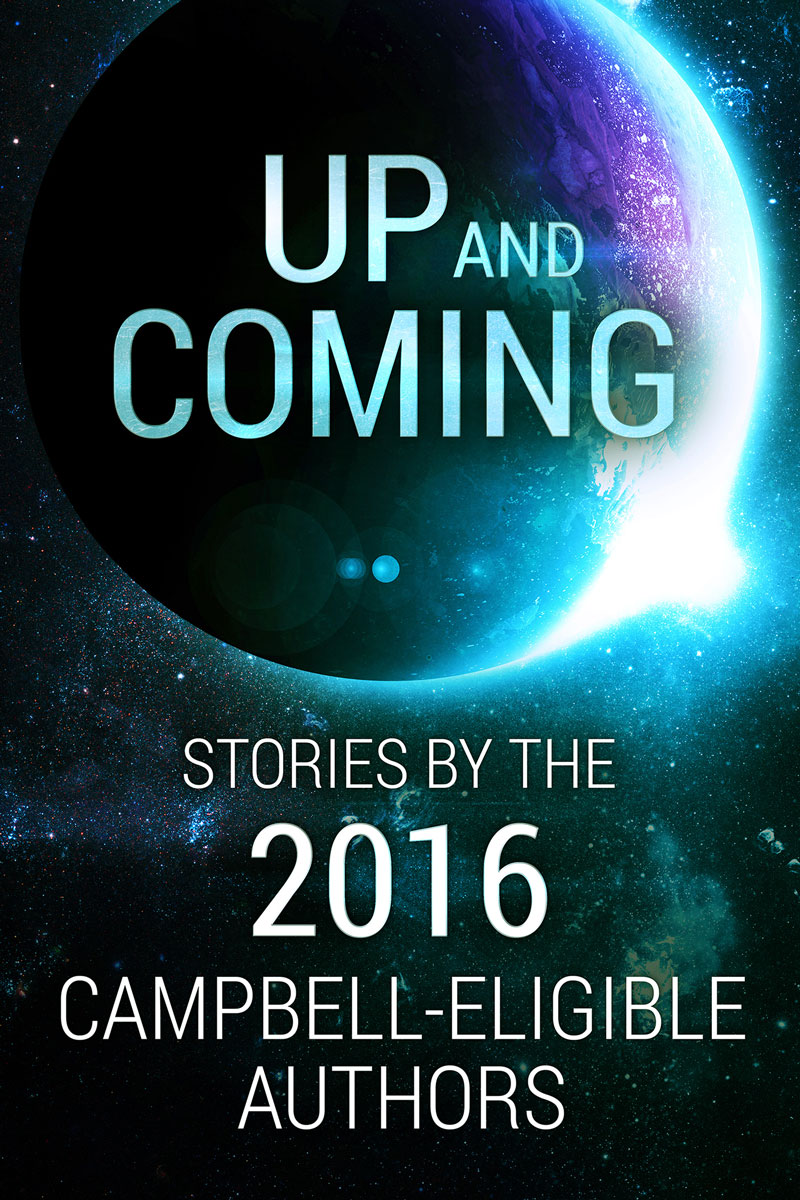 Read Up On SF's Best New Authors In The 2016 Campbell-Eligible Anthology