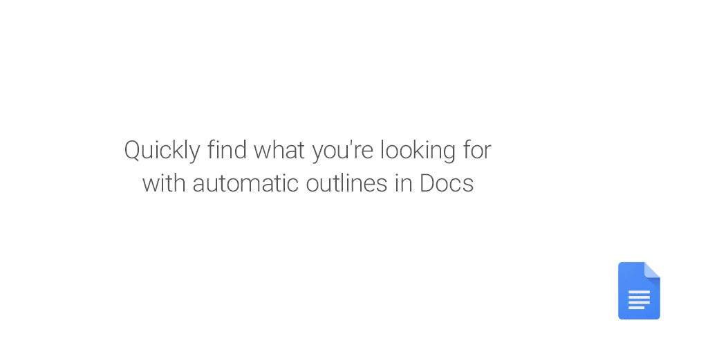 Google Docs Introduces Automatic Outline Tool for Quick Document Browsing