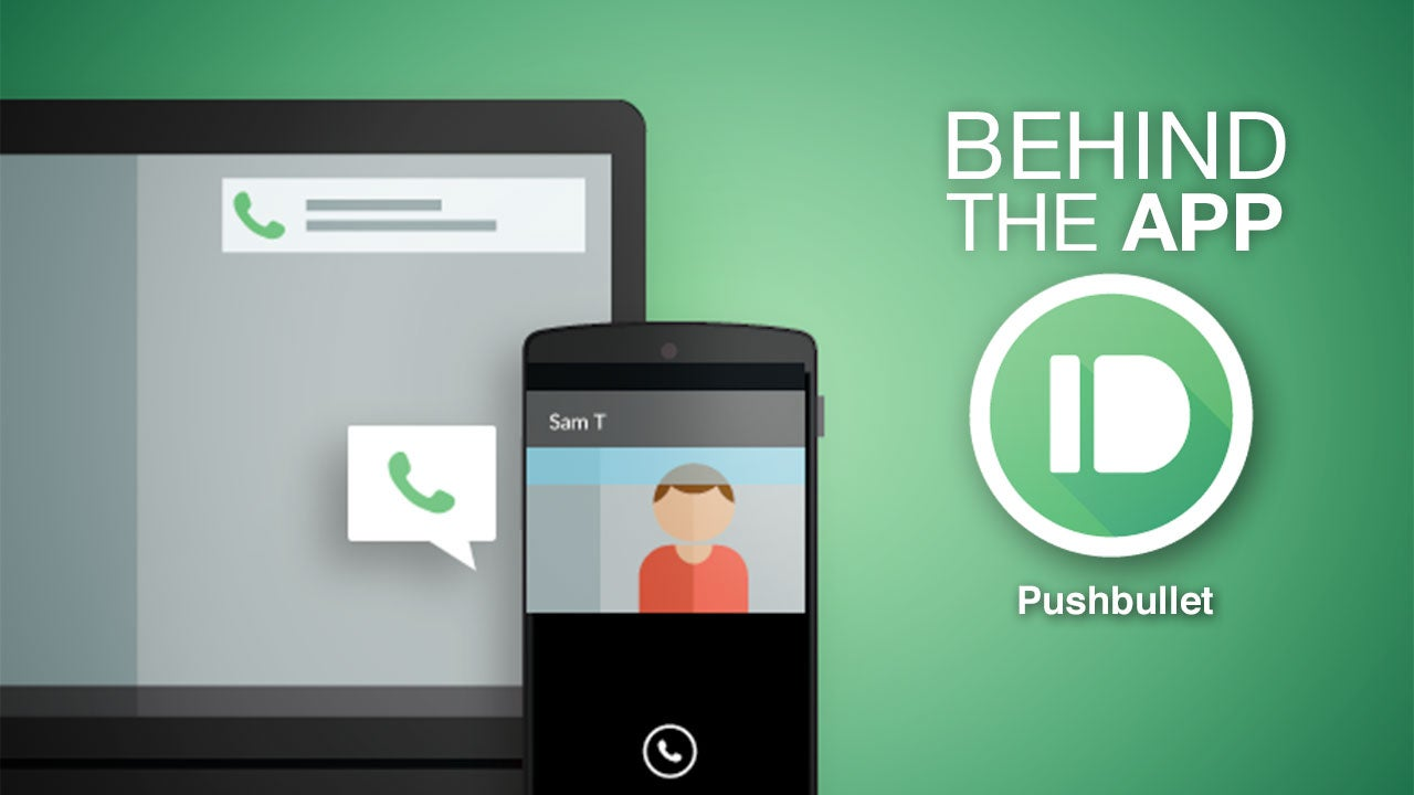 Behind the App: The Story of Pushbullet