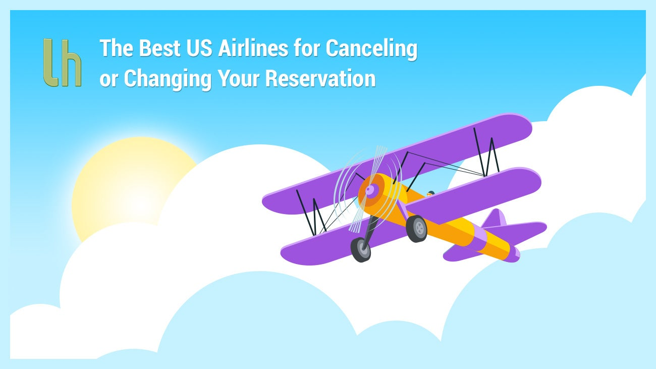 The Best US Airlines for Cancelling (or Changing) Your Reservation