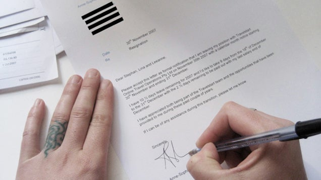 Write, but Don't Deliver Your Resignation Letter When You Want to Quit