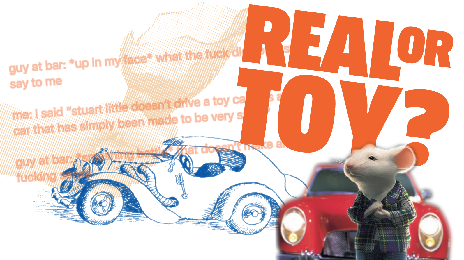 Let's Finally Get To The Bottom Of This: Does Stuart Little Drive A Toy Car Or A Miniature Actual Car?