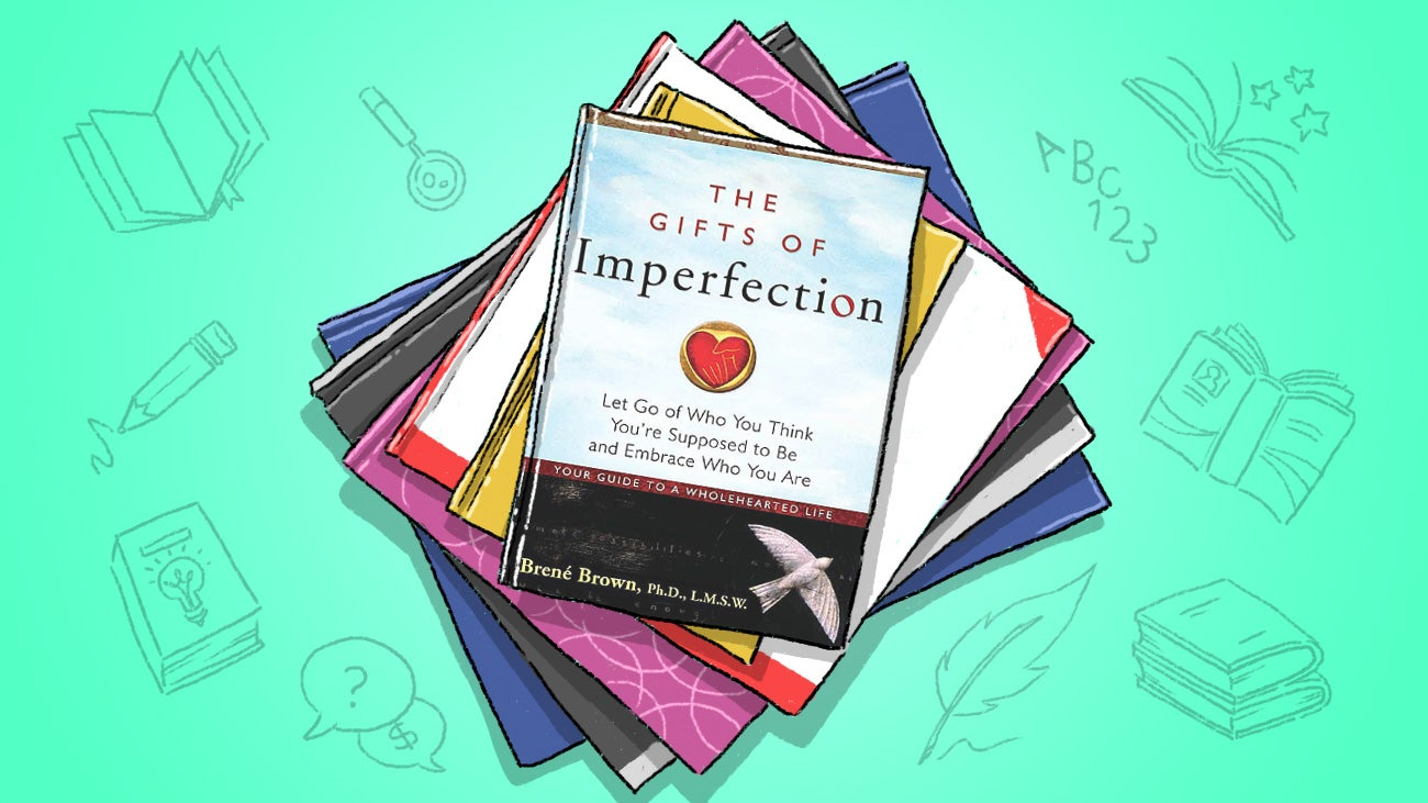 The Gifts Of Imperfection Wants You To Let Go Of Who You're 'Supposed' To Be
